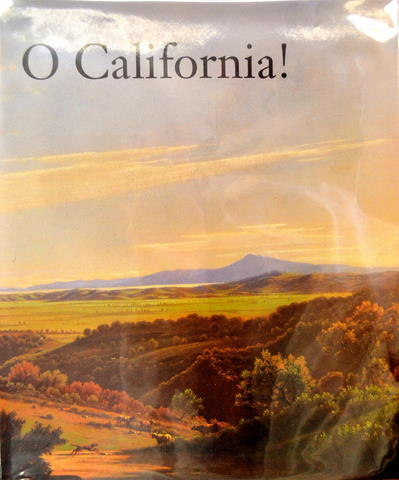 Image for O CALIFORNIA!: NINETEENTH AND EARLY TWENTIETH CENTURY CALIFORNIA LANDSCAPES AND OBSERVATIONS